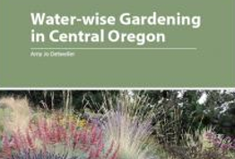 Water-wise gardening in central oregon plant guide