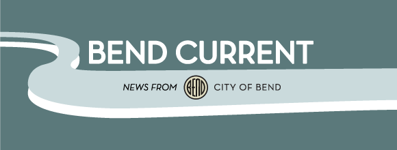 Bend Current. News from The City of Bend.