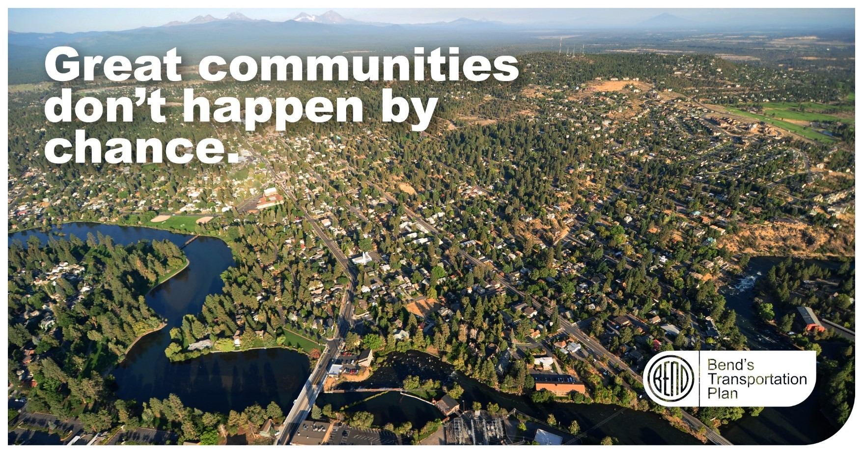 Aerial photo of Bend with Great communities don't happen by chance text over the top.